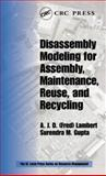 Disassembly Modeling for Assembly, Maintenance, Reuse and Recycling 9781574443349