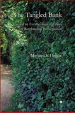 The Tangled Bank : Toward an Ecotheological Ethics of Responsible Participation, Hogue, Michael S., 022717335X