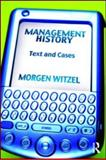 Management History : Text and Cases, Witzel, Morgen, 0415963354