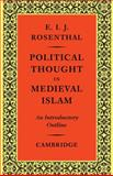 Political Thought in Medieval Islam : An Introductory Outline, Rosenthal, Erwin I. J., 0521103355