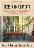 Texts and Contexts : A Contemporary Approach to College Writing, Robinson, William S., 0534523358