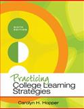 Practicing College Learning Strategies, Hopper, Carolyn H, 1111833354