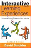 Interactive Learning Experiences, Grades 6-12 : Increasing Student Engagement and Learning, Smokler, David Samuel and Smokler, David, 1412963354