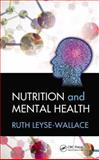 Nutrition and Mental Health, Ruth Leyse-Wallace, 1439863350