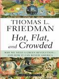 Hot, Flat, and Crowded, Thomas L. Friedman, 1594133352