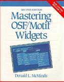 Mastering Osf -Motif Widgets, McMinds, Donald L., 0201633353