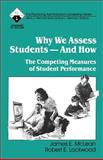 Why We Assess Students - And How : The Competing Measures of Student Performance, McLean, James E. and Lockwood, Robert E., 0803963351