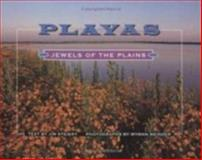 Playas : Jewels of the Plains, Steiert, Jim, 0896723356