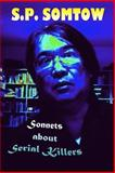 Sonnets about Serial Killers, S. P. Somtow, 098605335X