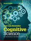 Cognitive Science : An Introduction to the Science of the Mind, Bermúdez, José Luis, 1107653355