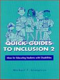 Quick-Guides to Inclusion : Ideas for Educating Students with Disabilities, , 1557663351