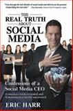 The Real Truth about Social Media, Eric Harr, 1607463350