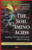 The Soil Amino Acids : Quality, Distribution and Site Ecology, Rejsek, Klement and Formanek, Pavel, 161668335X
