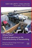 Whose Peace? : Critical Perspectives on the Political Economy of Peacebuilding, Pugh, Michael, 0230573355