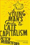 A Young Man's Guide to Late Capitalism 9780547473352