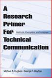 A Research Primer for Technical Communication : Methods, Exemplars, and Analyses, Hughes, Michael A. and Hayhoe, George F., 0805863354