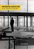Photographic Architecture in the Twentieth Century, Claire Zimmerman, 0816683352