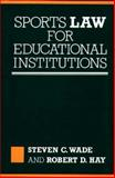 Sports Law for Educational Institutions 9780899303352