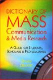 Dictionary of Mass Communication and Media Research : A Guide for Students, Scholars and Professionals, Demers, David, 0922993351