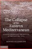 The Collapse of the Eastern Mediterranean : Climate Change and the Decline of the East, 950-1072, Ellenblum, Ronnie, 1107023351