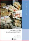 Human Rights : An Anthropological Reader, Goodale, Mark, 1405183357