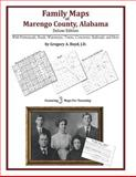 Family Maps of Marengo County, Alabama, Deluxe Edition : With Homesteads, Roads, Waterways, Towns, Cemeteries, Railroads, and More, Boyd, Gregory A., 1420313355