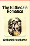 The Blithedale Romance, Nathaniel Hawthorne, 1466403357
