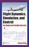 Flight Dynamics, Simulation, and Control, Ranjan Vepa, 146657335X