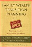 Family Wealth Transition Planning, Bonnie Brown Hartley and Gwendolyn Griffith, 1576603350