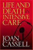 Life and Death in Intensive Care, Cassell, Joan, 1592133355