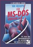100 Rezepte Für Ms-Dos 6. 0, Kretschmer, Bernd, 3528053356