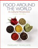 Food Around the World : A Cultural Perspective, McWilliams, Margaret, 0135073359