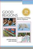 Good Reasons : Researching and Writing Effective Arguments, Faigley, Lester and Selzer, Jack C., 0205743358