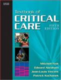 Textbook of Critical Care, Fink, Mitchell P. and Abraham, Edward, 0721603351