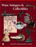 Wine Antiques and Collectibles, Donald A. Bull and Joseph C. Paradi, 0764343351