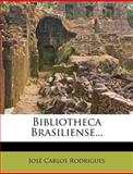 Bibliotheca Brasiliense..., José Carlos Rodrigues, 1275323359