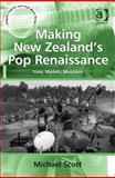 New Zealand's Pop Renaissance : A Creative Industry As 'after Ne0-Liberal'social Policy, Scott, Michael, 1409443353
