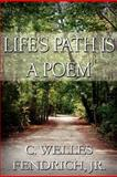 Life's Path Is a Poem, C. Welles Fendrich Jr., 146267335X