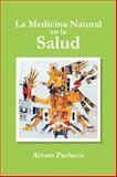 La Medicina Natural en la Salud, Arturo Pacheco, 1463353359