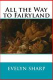 All the Way to Fairyland, Evelyn Sharp, 1500423351
