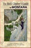 The Rock Climber's Guide to Montana, Brad Hutcheson, Randall Green, 1560443359