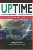 Uptime : Strategies for Excellence in Maintenance Management, Campbell, John Dixon and Reyes-Picknell, James V., 1563273357