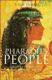 Pharaoh's People : Scenes from Life in Imperial Egypt, James, T. G. H., 1845113357