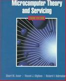 Microcomputer Theory and Servicing, Asser, Stuart A. and Stigliano, Vincent J., 0132303353