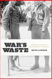 War's Waste : Rehabilitation in World War I America, Linker, Beth, 022614335X