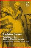 Lesbian Dames : Sapphism in the Long Eighteenth Century, Beynon, John and Gonda, Caroline, 0754673359