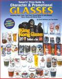 Tomart's Price Guide to Character and Promotional Glasses, Carol Markowski and Tom Hoder, 0914293354
