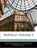 Novelle, Matteo Bandello and Giammaria Mazzuchelli, 1142413357