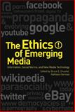 The Ethics of Emerging Media : Information, Social Norms, and New Media Technology, German, Kathleen, 1441183353