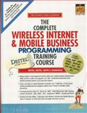 The Complete Wireless Internet and Mobile Business Programming Training Course, Deitel, Paul J. and Deitel, Harvey M., 0130623350